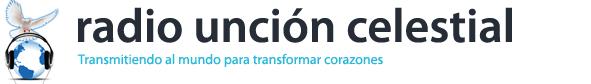 Radio Unción Celestial - Transmitiendo al Mundo para Transformar Corazones